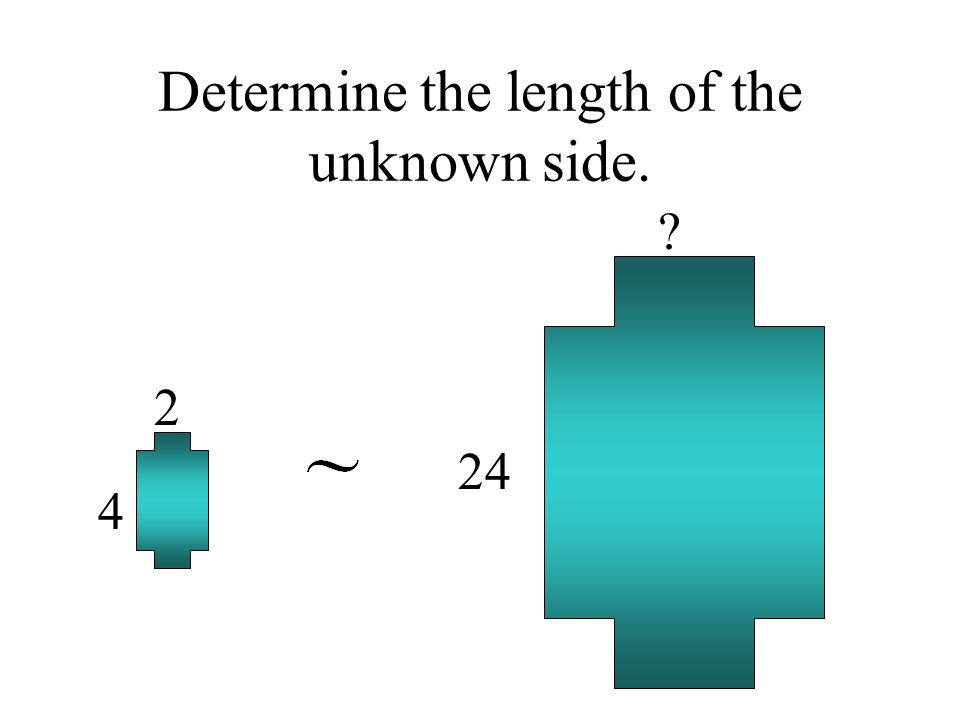 Determine the length of the unknown side. 4 2 24 ?