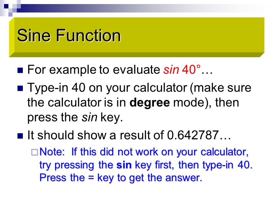 Tangent Function Try these on your calculator: tan 5° tan 30° tan 80° tan 85°