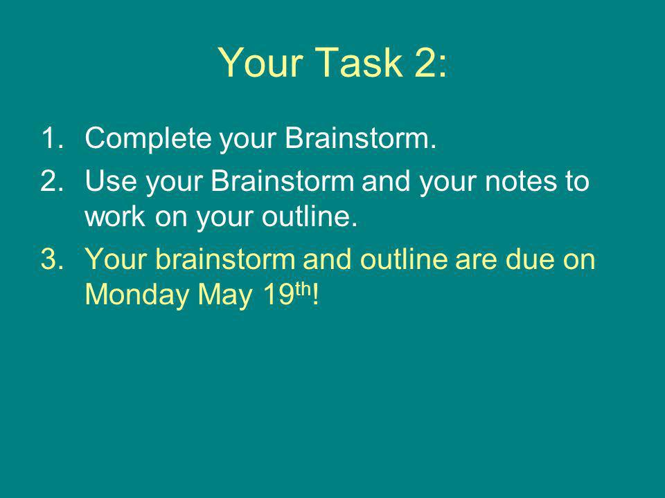 Your Task 2: 1.Complete your Brainstorm.