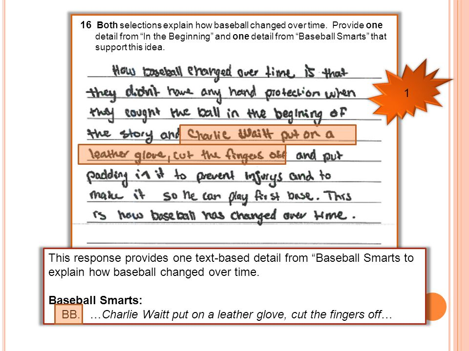 1 16 Both selections explain how baseball changed over time. Provide one detail from In the Beginning and one detail from Baseball Smarts that support