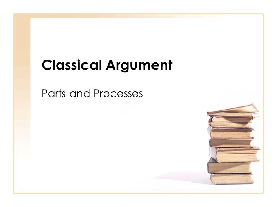 Classical Argument Parts and Processes