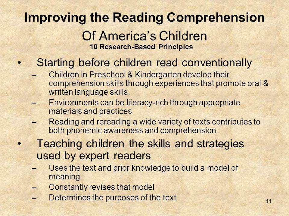 11 Improving the Reading Comprehension Of Americas Children Starting before children read conventionally –Children in Preschool & Kindergarten develop