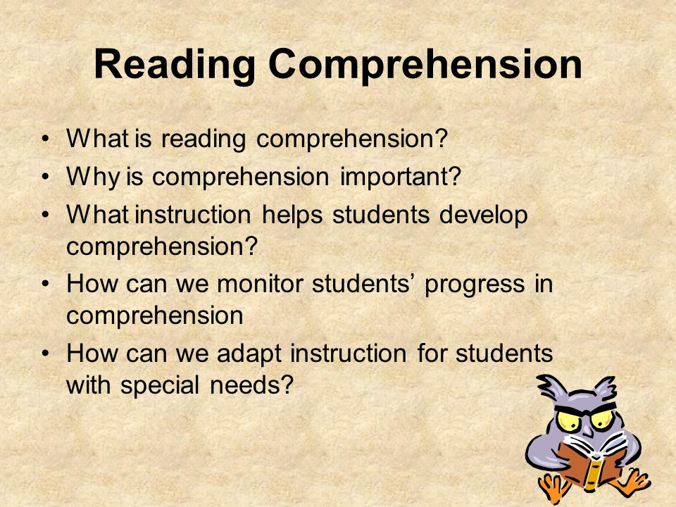 2 What is reading comprehension? Why is comprehension important? What instruction helps students develop comprehension? How can we monitor students pr