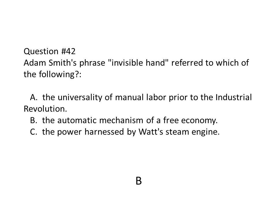Question #42 Adam Smith's phrase