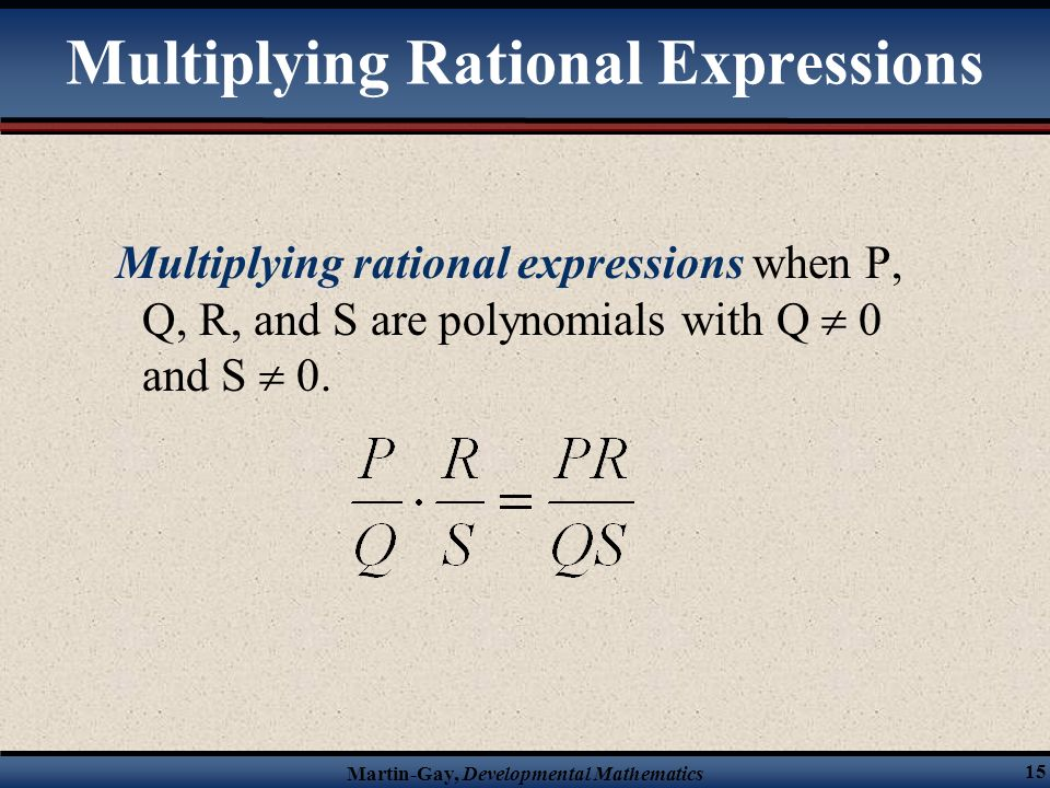 § 14.2 Multiplying and Dividing Rational Expressions