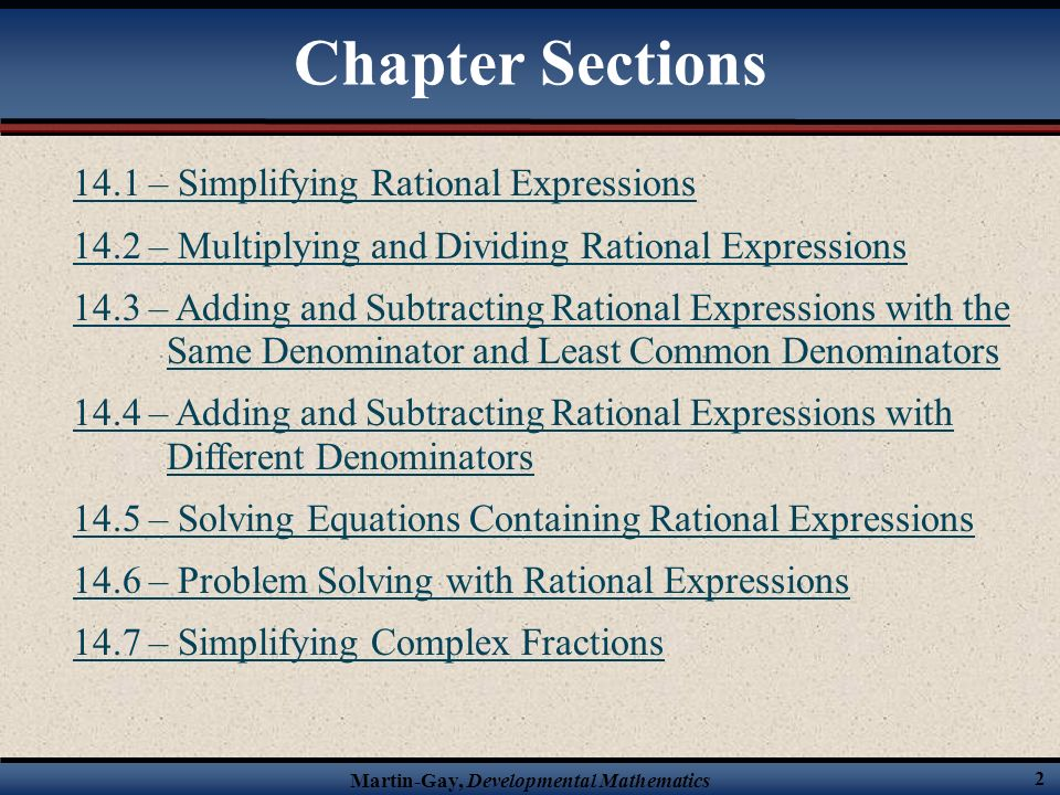 Martin-Gay, Developmental Mathematics 32 Find the LCD of the following rational expressions.
