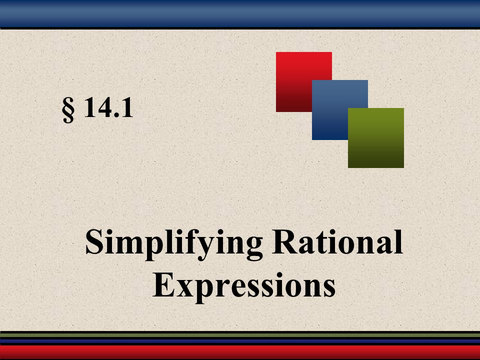 § 14.1 Simplifying Rational Expressions