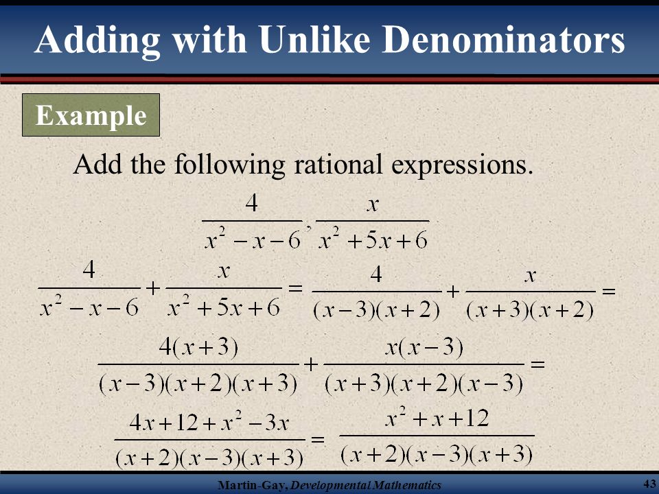 Martin-Gay, Developmental Mathematics 42 Subtract the following rational expressions. Subtracting with Unlike Denominators Example
