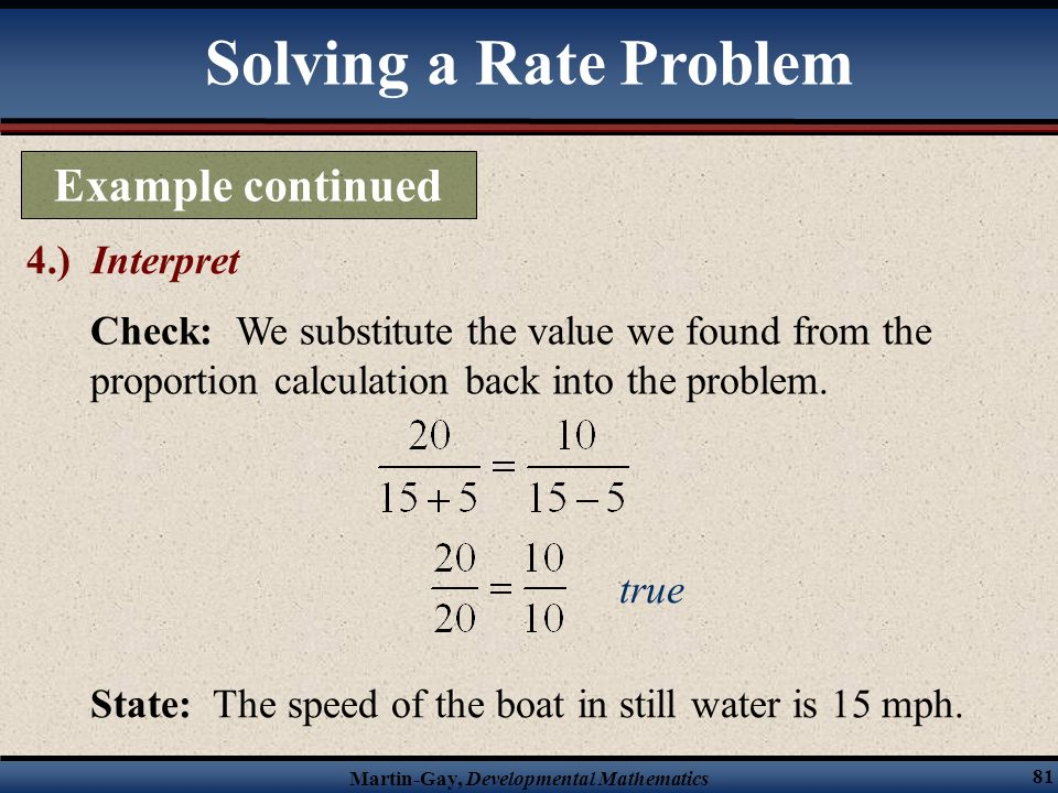 Martin-Gay, Developmental Mathematics 80 Example continued 3.) Solve Continued Solving a Rate Problem
