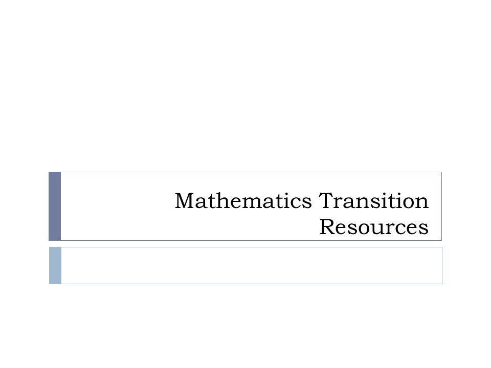 Mathematics Transition Resources