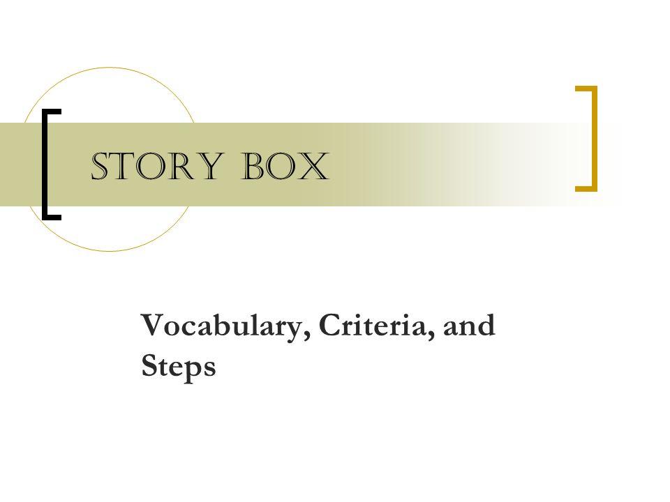 Story Box Vocabulary, Criteria, and Steps