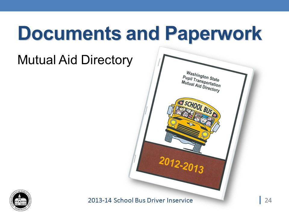 242013-14 School Bus Driver Inservice Mutual Aid Directory 24 Documents and Paperwork