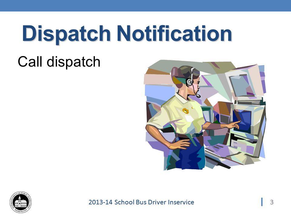 142013-14 School Bus Driver Inservice Collision Scene Behavior Exhibit professional behavior at all times!