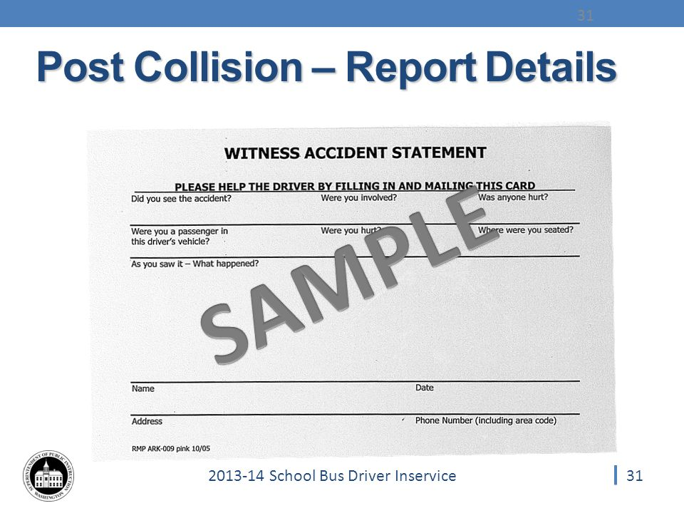 312013-14 School Bus Driver Inservice 31 Post Collision – Report Details