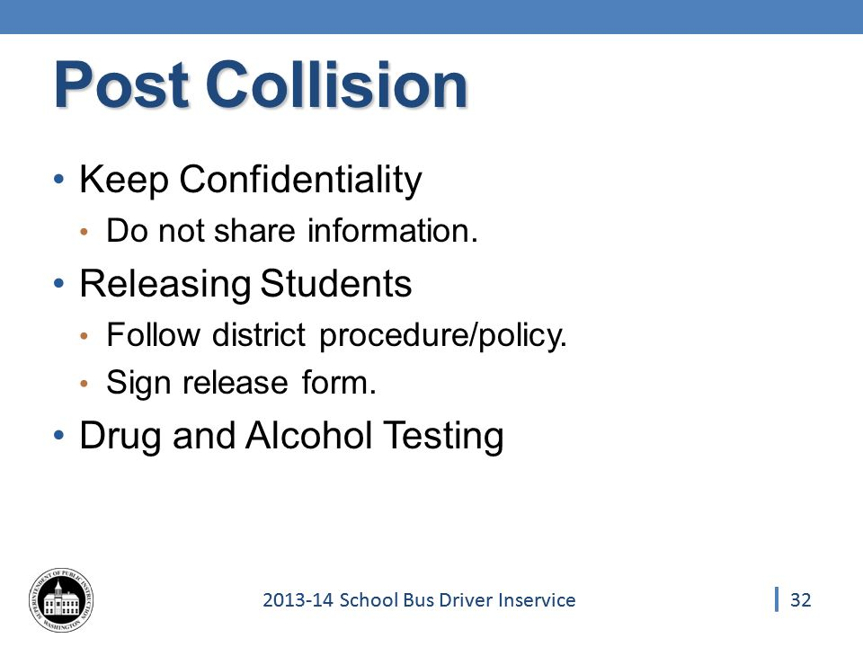 322013-14 School Bus Driver Inservice Keep Confidentiality Do not share information.