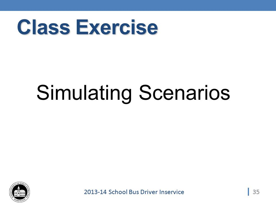 School Bus Driver Inservice Class Exercise Simulating Scenarios 35