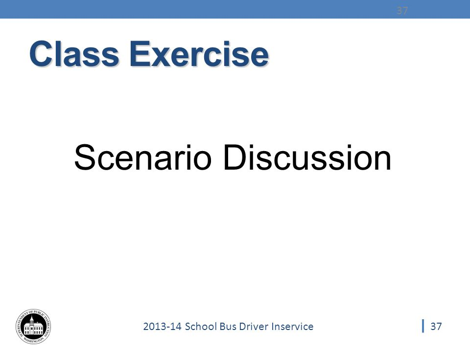 School Bus Driver Inservice Class Exercise Scenario Discussion 37