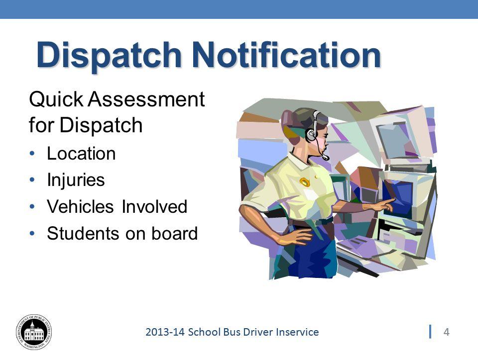 152013-14 School Bus Driver Inservice Collision Scene Behavior Never Admit Fault Speak politely.