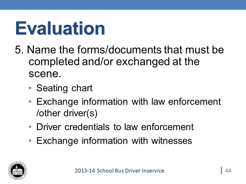 School Bus Driver Inservice Evaluation 5.