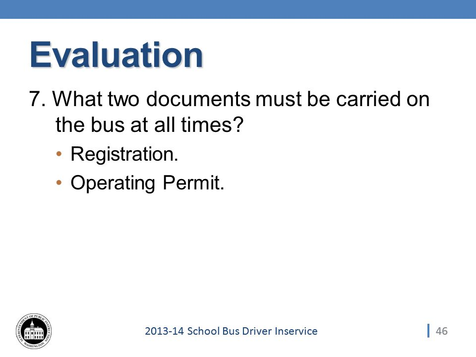 School Bus Driver Inservice Evaluation 7.