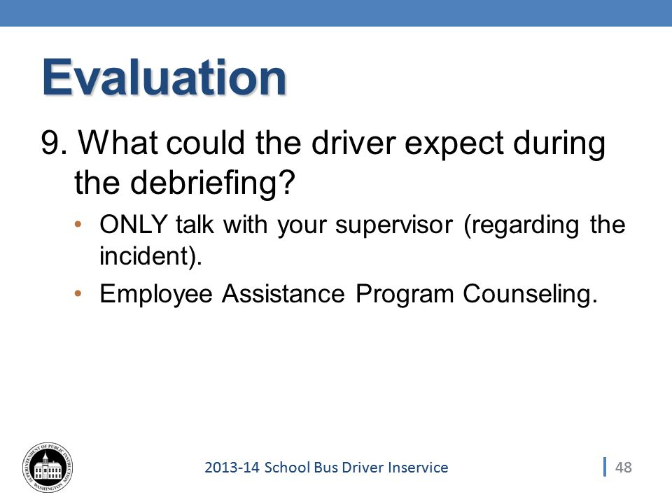 School Bus Driver Inservice Evaluation 9.