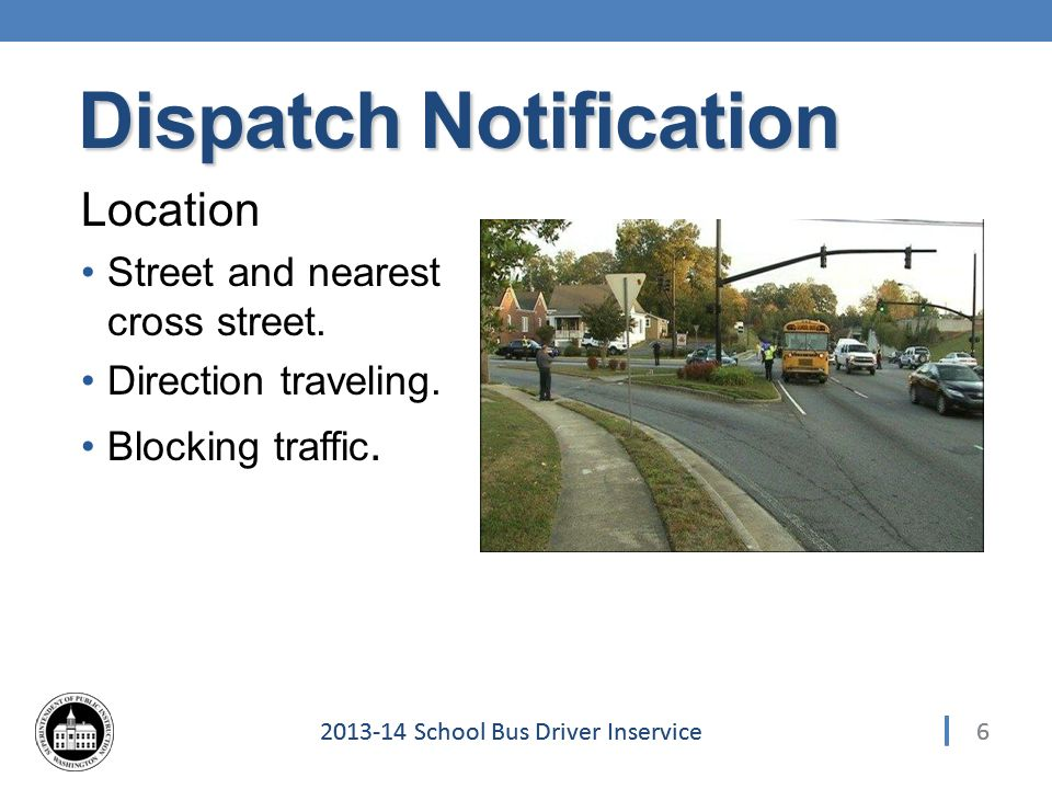 School Bus Driver Inservice Location Street and nearest cross street.