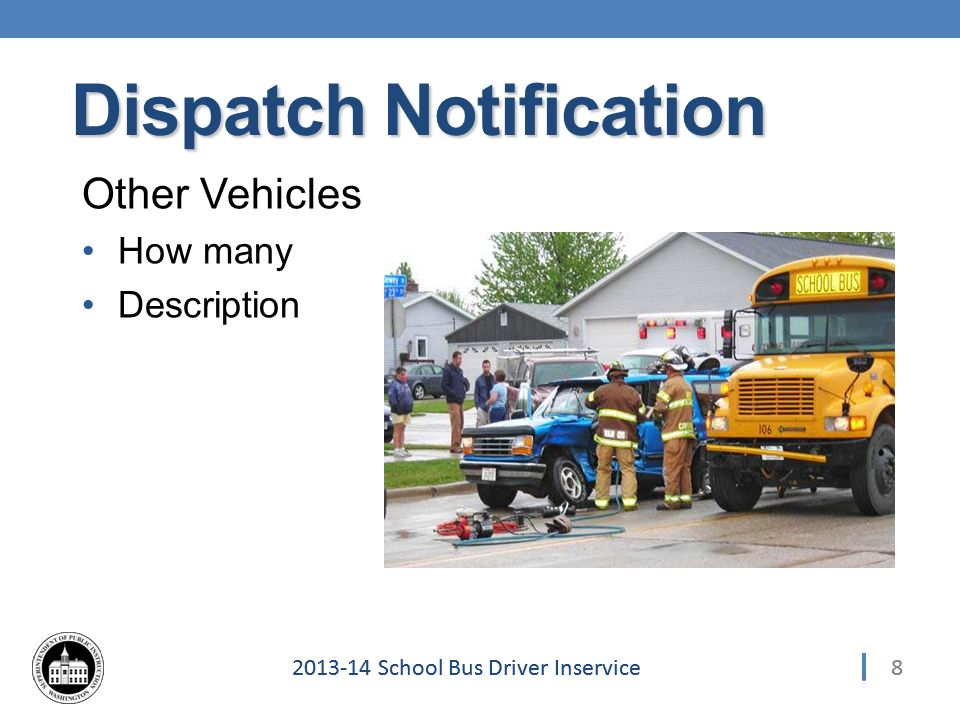 School Bus Driver Inservice Other Vehicles How many Description 8 Dispatch Notification
