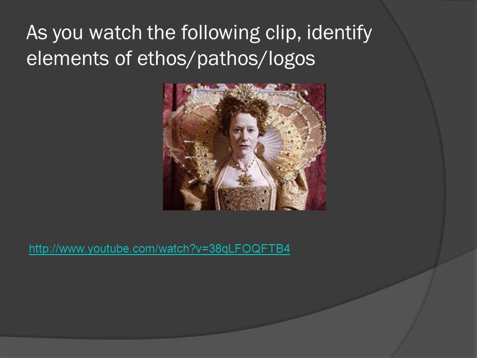 As you watch the following clip, identify elements of ethos/pathos/logos http://www.youtube.com/watch?v=38qLFOQFTB4