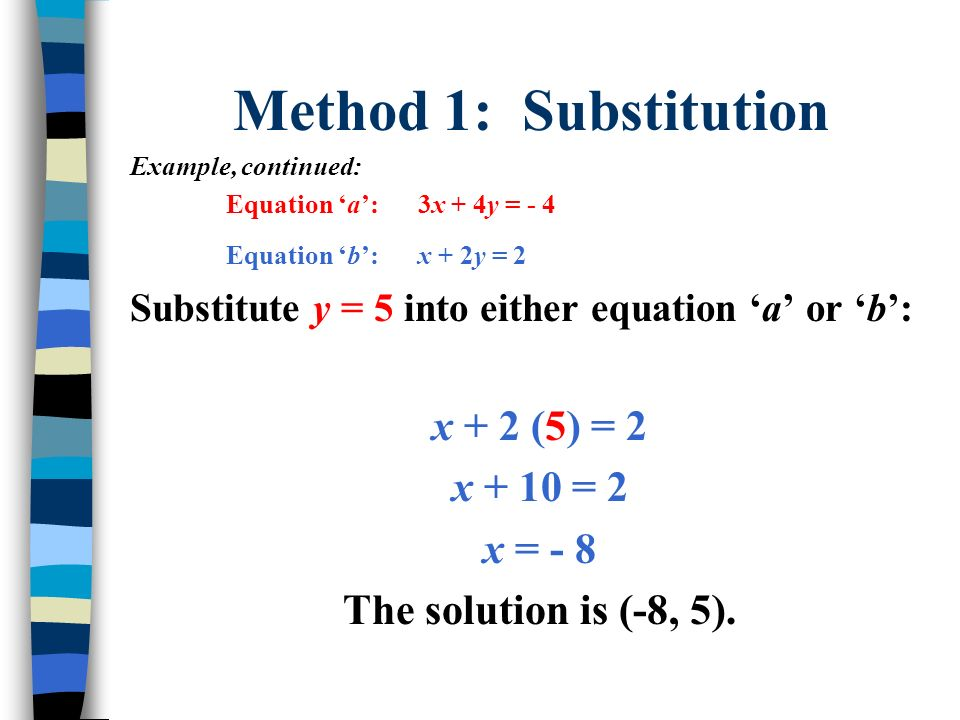 Method 2: Elimination Steps: 1.Line up the two equations using standard form (Ax + By = C).