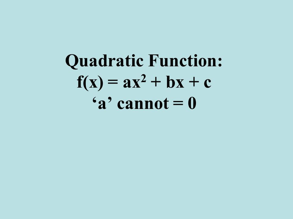 1) Quadratic Formulas and Their Graphs Since the largest exponent of function is 2, we say that a quadratic equation has a degree of 2.