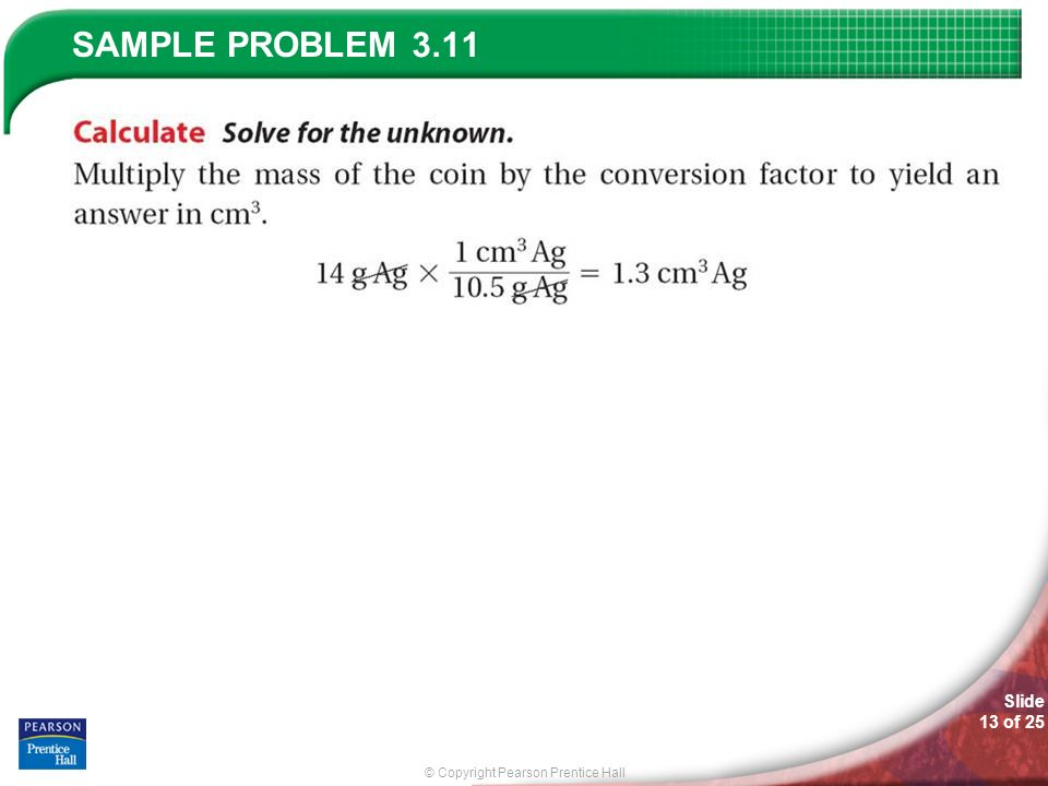 © Copyright Pearson Prentice Hall SAMPLE PROBLEM Slide 13 of 25 3.11