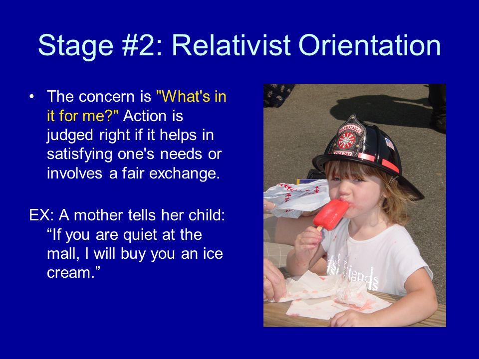 Stage #2: Relativist Orientation The concern is