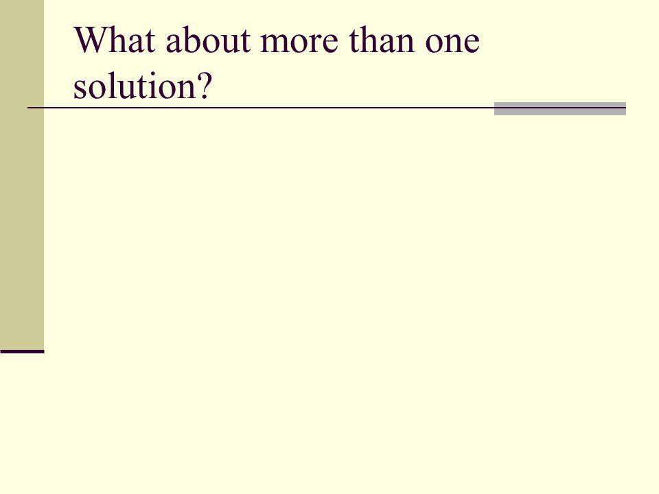 What about more than one solution?