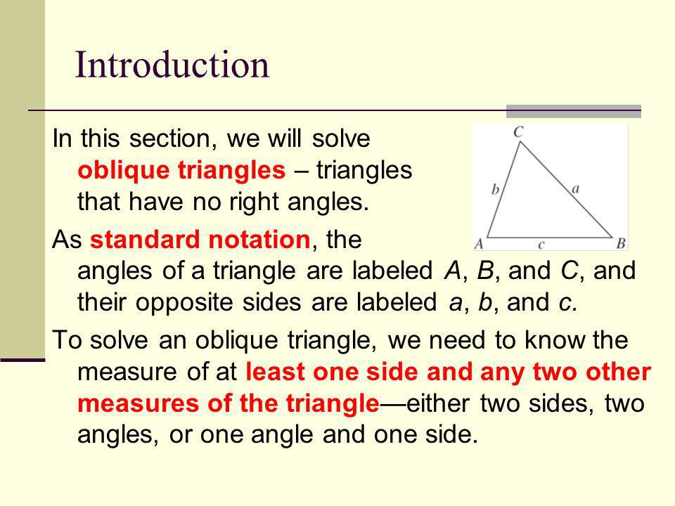 Introduction Four cases.1. Two angles and any side (AAS or ASA) 2.