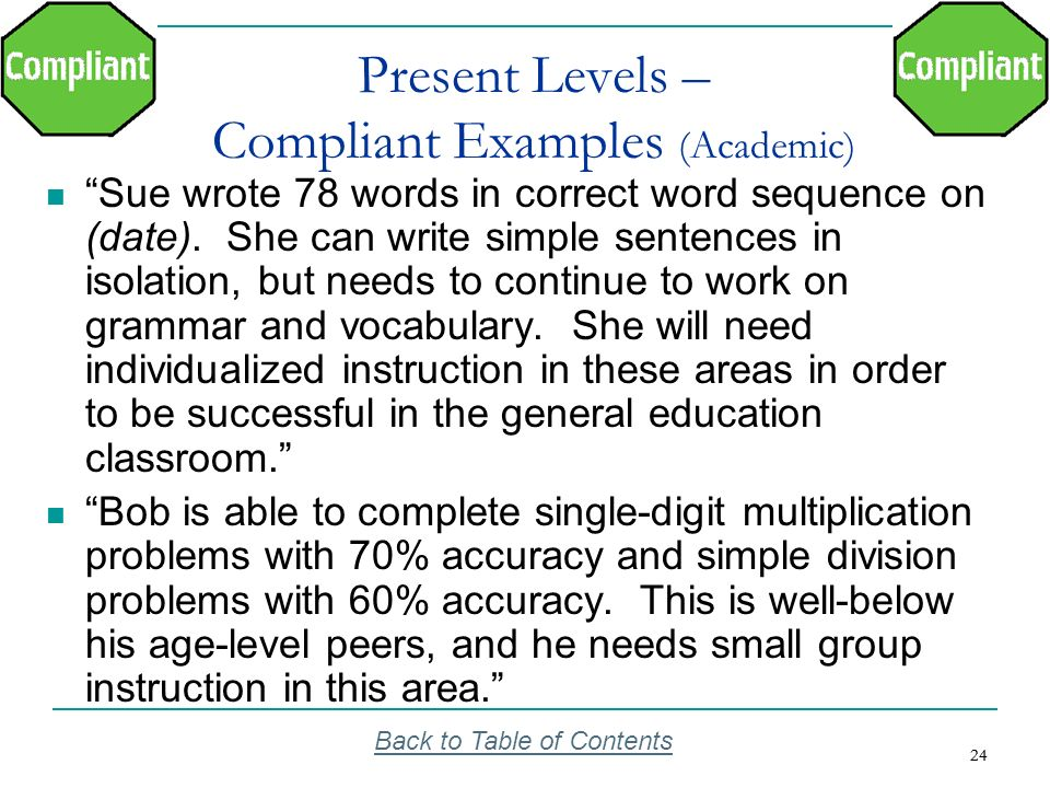 24 Present Levels – Compliant Examples (Academic) Sue wrote 78 words in correct word sequence on (date). She can write simple sentences in isolation,