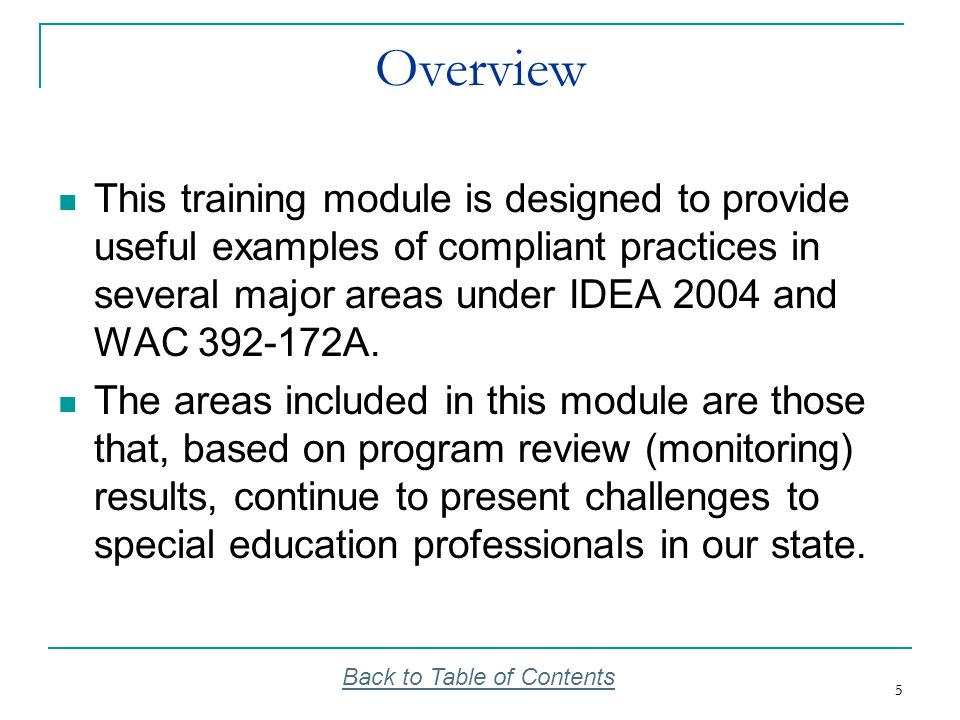 6 6 Module Components Module Overview and Instructions for Use Power Point with presenter notes – including a review of the new WACs related to each topic and practical guidance on implementation, including compliant and non-compliant examples in many of the areas.