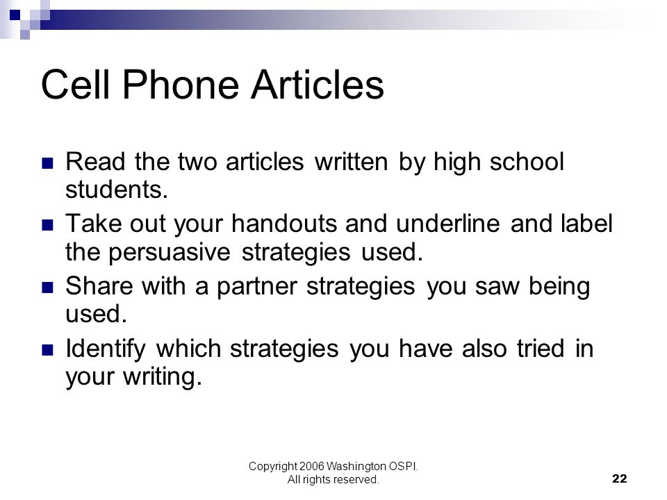 Copyright 2006 Washington OSPI. All rights reserved. Cell Phone Articles Read the two articles written by high school students. Take out your handouts
