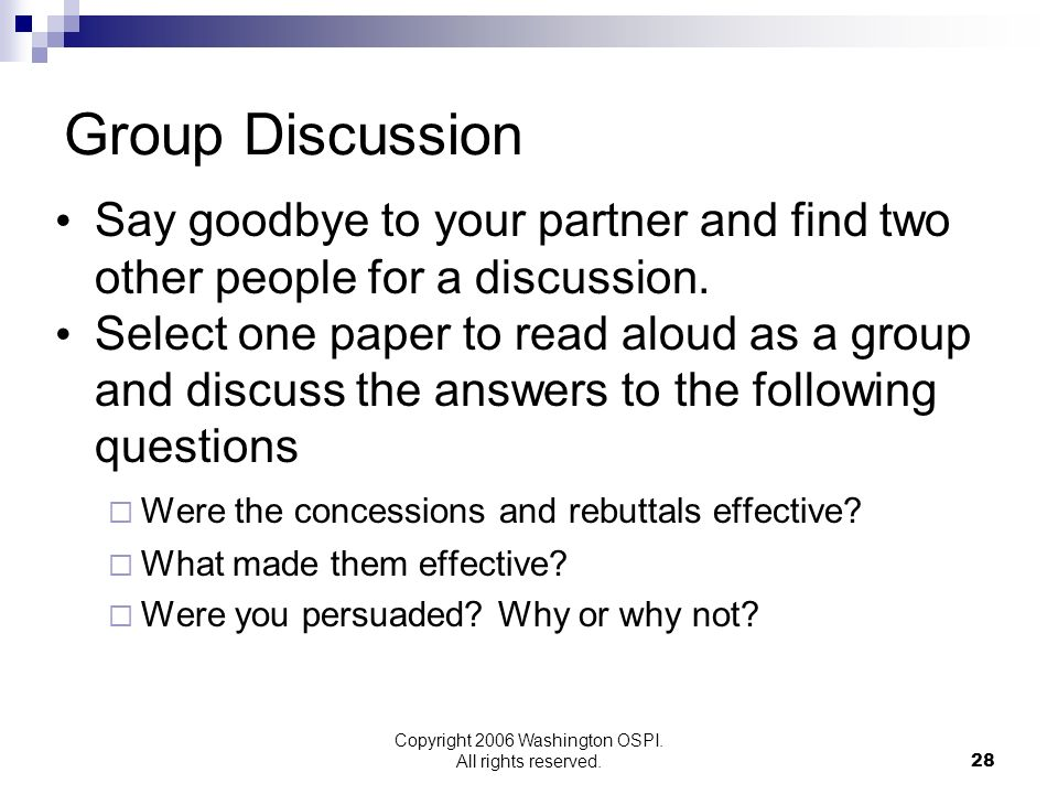 Copyright 2006 Washington OSPI. All rights reserved. Group Discussion Say goodbye to your partner and find two other people for a discussion. Select o