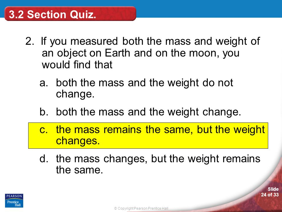 © Copyright Pearson Prentice Hall Slide 24 of 33 3.2 Section Quiz.