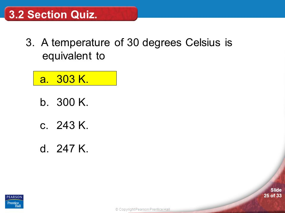 © Copyright Pearson Prentice Hall Slide 25 of 33 3.2 Section Quiz.