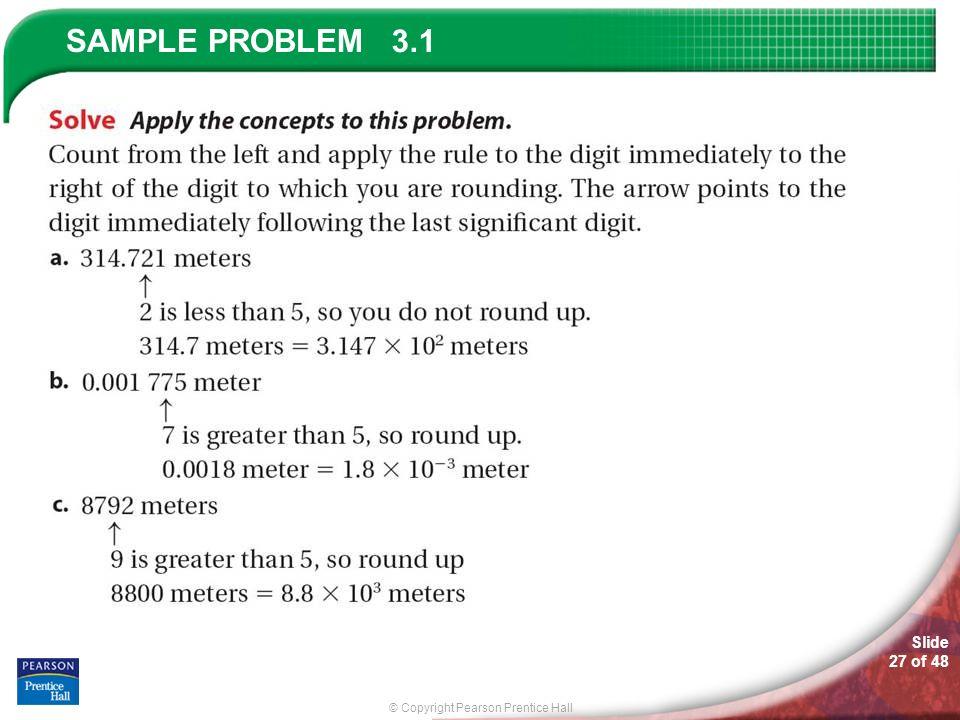 © Copyright Pearson Prentice Hall SAMPLE PROBLEM Slide 27 of 48 3.1