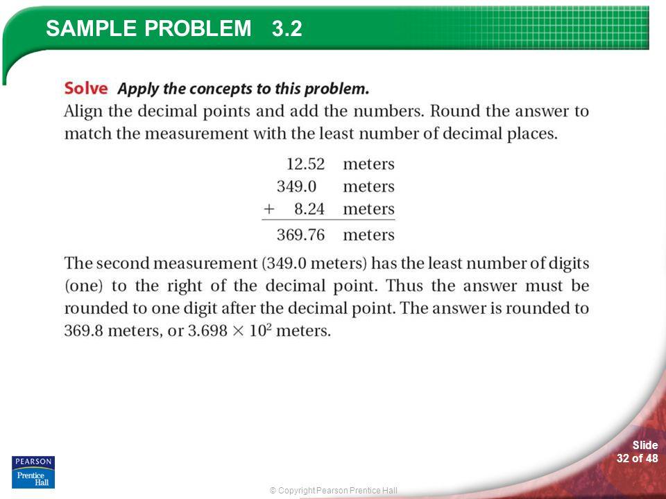 © Copyright Pearson Prentice Hall SAMPLE PROBLEM Slide 32 of 48 3.2