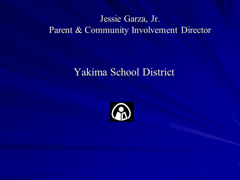 Desired Qualification and Requirements This person can be a parent, grandparent or guardian of the student attending Yakima School District, (YSD).