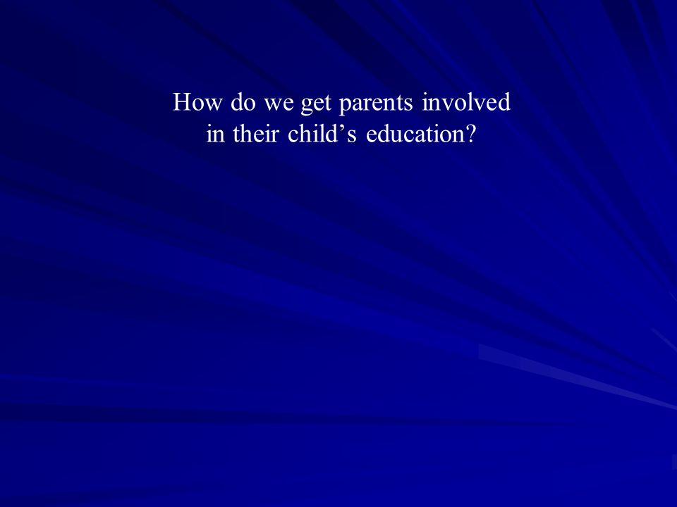 Before talking to parents about the importance of parental involvement in their childrens education.