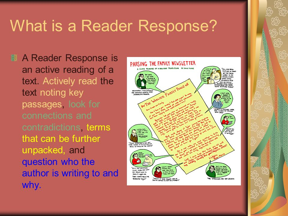What is a Reader Response. A Reader Response is an active reading of a text.