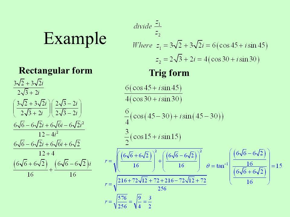 Example Rectangular form Trig form