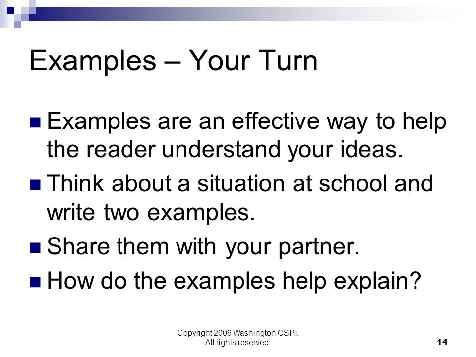 Copyright 2006 Washington OSPI. All rights reserved. Examples – Your Turn Examples are an effective way to help the reader understand your ideas. Thin