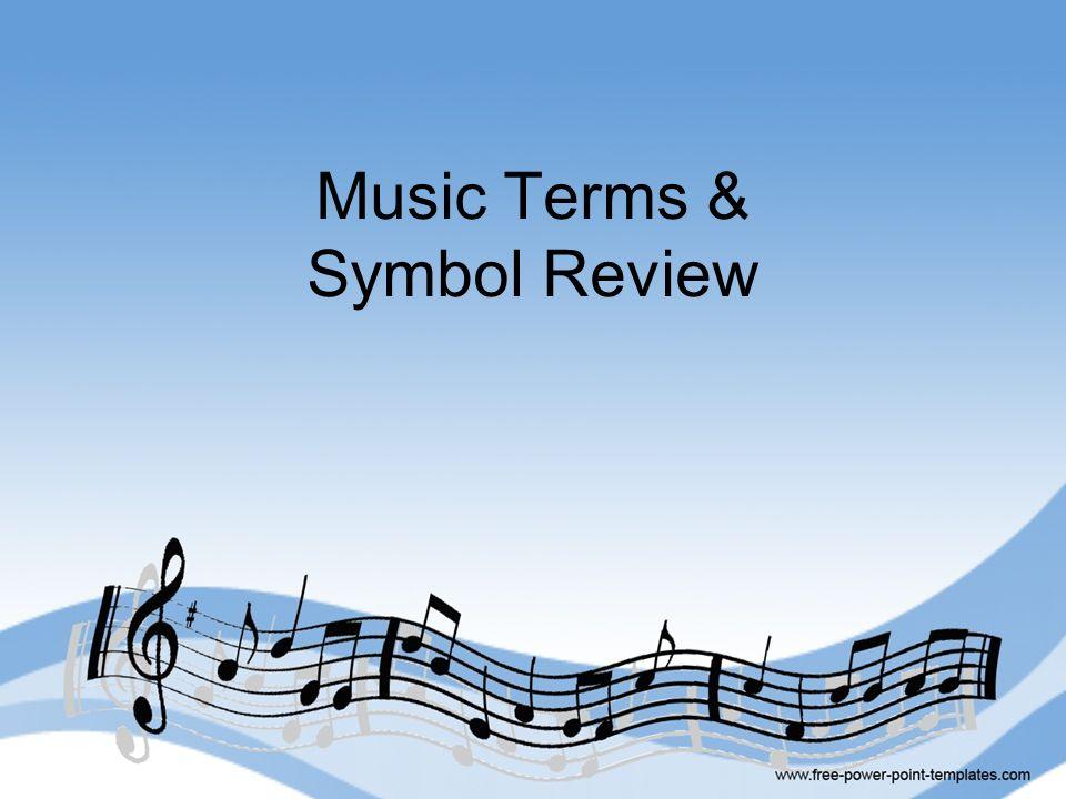 Music Terms & Symbol Review