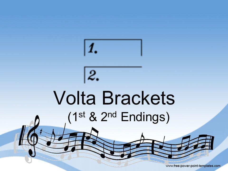 Volta Brackets (1 st & 2 nd Endings)