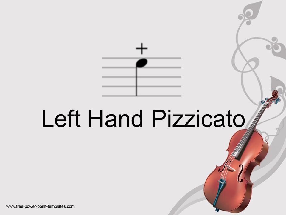 Left Hand Pizzicato